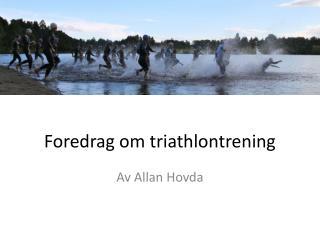 Foredrag om  triathlontrening