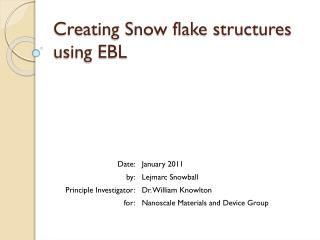 Creating Snow flake structures  using EBL