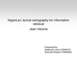 HyperLex: lexical cartography for information retrieval Jean Veronis
