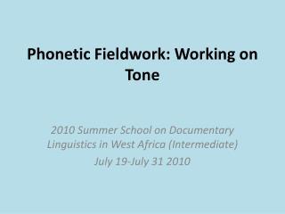 Phonetic Fieldwork: Working on Tone
