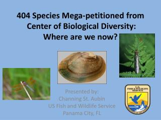 404 Species Mega-petitioned from  Center of Biological Diversity: Where are we now?