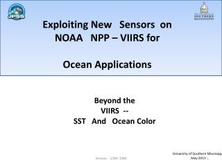 Exploiting New   Sensors  on  NOAA   NPP – VIIRS for  Ocean Applications