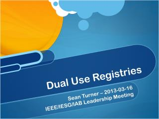 Dual Use Registries