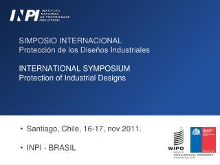 Santiago, Chile, 16-17, nov 2011. INPI - BRASIL