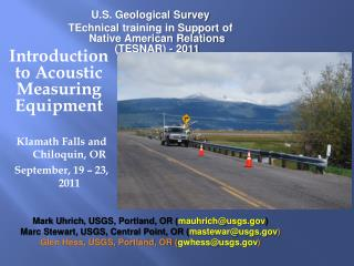 Introduction to  Acoustic Measuring Equipment Klamath Falls and Chiloquin , OR
