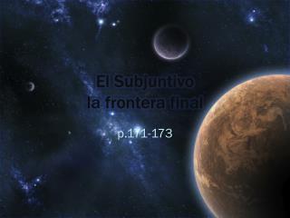 El  Subjuntivo la  frontera  final