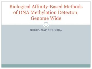 Biological Affinity-Based Methods of DNA  Methylation Detecton : Genome Wide