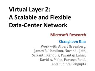 Virtual Layer 2: A Scalable and Flexible Data-Center Network