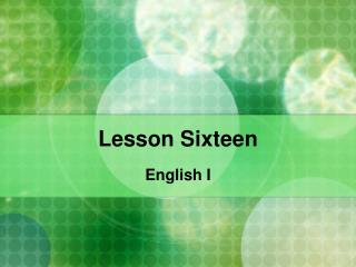 Lesson Sixteen