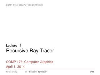 Lecture 11: Recursive Ray Tracer