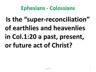 Ephesians - Colossians