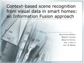 Context-based scene recognition from visual data in smart homes: an Information Fusion approach