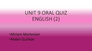 UNIT 9 ORAL  QUIZ ENGLISH (2)