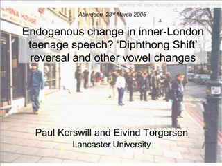 Endogenous change in inner-London teenage speech  Diphthong Shift  reversal and other vowel changes