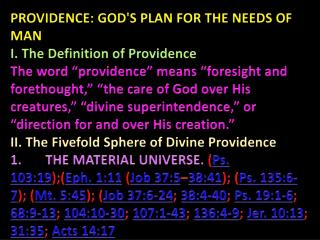 PROVIDENCE: GOD'S PLAN FOR THE NEEDS OF MAN I. The Definition of Providence