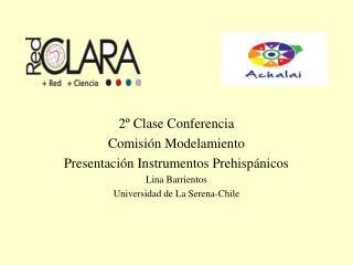 2º Clase Conferencia Comisión Modelamiento Presentación Instrumentos Prehispánicos Lina Barrientos