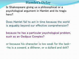 Hamlet's Delay