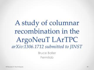 A  s tudy of columnar recombination in the ArgoNeuT LArTPC arXiv:1306.1712 submitted to JINST