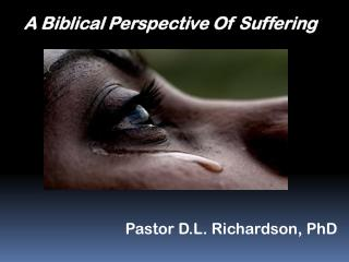 A Biblical Perspective Of Suffering