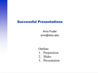Successful Presentations Arno Puder arnosfsu