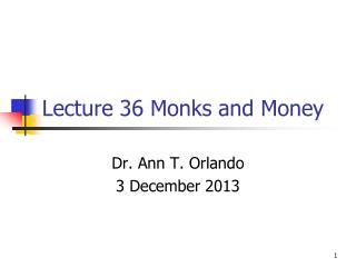 Lecture 36 Monks  and Money