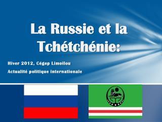 La Russie et la Tchétchénie :