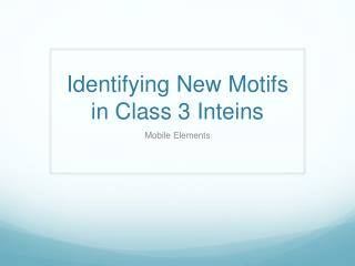 Identifying New Motifs in Class 3 Inteins