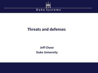 Threats and defenses