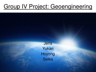 Group IV Project: Geoengineering