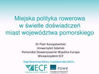 Dr  Piotr Kuropatwiński Uniwersytet Gdański