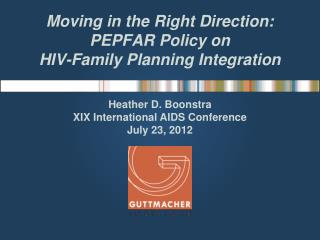 Moving in the Right Direction:  PEPFAR Policy on  HIV-Family Planning Integration