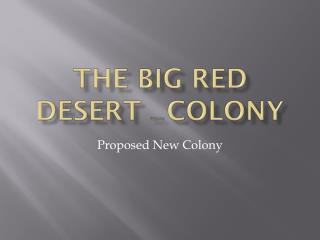 The Big Red Desert  Penal Colony