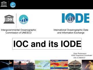 Peter Pissierssens IODE Programme Coordinator IOC of UNESCO