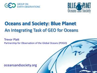 Oceans  and Society: Blue Planet An  Integrating  Task  of  GEO for Oceans