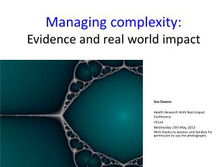 Managing complexity:  Evidence and real world impact