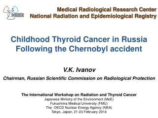 Childhood Thyroid Cancer in Russia Following the Chernobyl accident