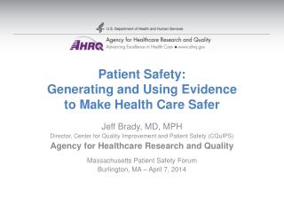 Jeff Brady, MD, MPH Director, Center  for Quality Improvement and Patient  Safety (CQuIPS)