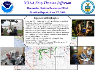 NOAA Ship  Thomas Jefferson Deepwater Horizon Response Effort Situation Report: June 2 nd , 2010