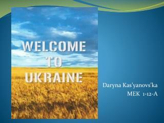 Daryna Kas'yanovs'ka MEK  1-12-A