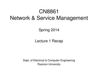 CN8861 Network & Service Management Spring 2014 Lecture 1 Recap