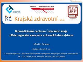 Biomedicínské centrum Ústeckého  kraje příklad regionální spolupráce v biomedicínském  výzkumu