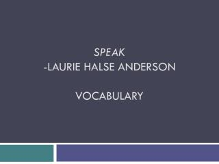 Speak -Laurie  halse anderson Vocabulary