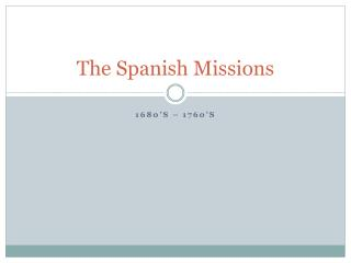The Spanish Missions