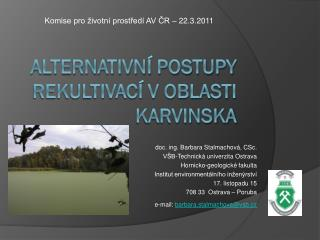 Alternativní postupy rekultivací v oblasti Karvinska