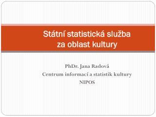 Státní statistická služba  za  oblast  kultury