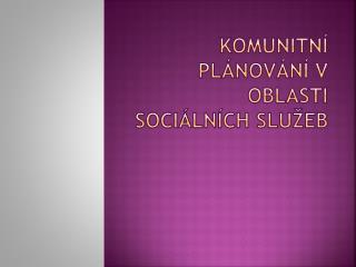 Komunitní plánování v oblasti sociálních služeb