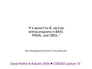 David Notkin   Autumn 2009   CSE303 Lecture  10
