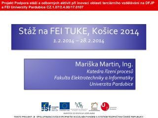 Stáž na FEI TUKE,  Košice  2014 1.2.2014 – 28.2.2014