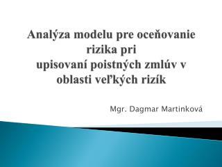Analýza modelu pre oce ň ovanie rizika pri upisovaní poistných zmlúv v oblasti veľkých rizík