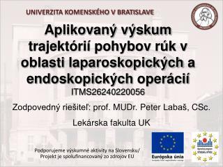 Podporujeme výskumné aktivity na Slovensku/ Projekt je spolufinancovaný zo zdrojov EU